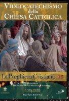 Videocatechismo della Chiesa Cattolica, vol. 15 - Don Giuseppe Costa e Gjon Kolndrekaj