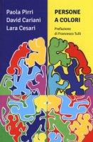 Persone a colori - Pirri Paola, Cariani David, Cesari Lara