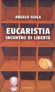 Copertina di 'Eucaristia. Incontro di libertà'