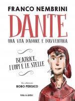 Dante, una vita d'amore e d'avventura - Franco Nembrini
