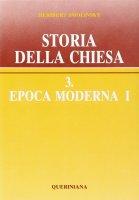 Storia della Chiesa [vol_3.1] / Epoca moderna - Smolinsky Heribert