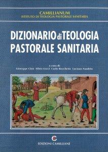 Copertina di 'Dizionario di teologia pastorale sanitaria'