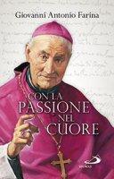 Con la passione nel cuore - Giovanni Antonio Farina