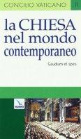 Gaudium et spes la chiesa nel mondo contemporaneo - Autori vari