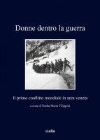 Donne dentro la guerra - Autori Vari