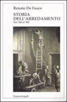 Storia dell'arredamento. Dal '400 al '900 - De Fusco Renato