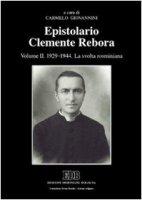 Epistolario Clemente Rebora [vol_2] / 1929-1944. La svolta rosminiana - Carmelo Giovannini
