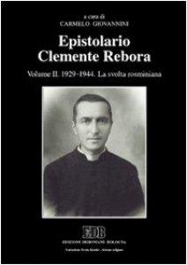 Copertina di 'Epistolario Clemente Rebora [vol_2] / 1929-1944. La svolta rosminiana'