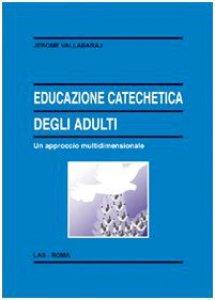 Copertina di 'Educazione catechetica degli adulti'