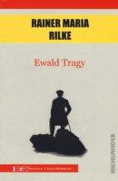 Ewald Tragy - Rilke Rainer M.