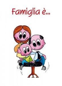 Copertina di 'Famiglia è ...'