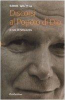 Discorsi al popolo di Dio - Giovanni Paolo II