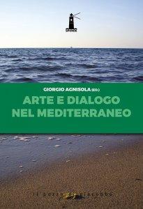 Copertina di 'Arte e dialogo nel Mediterraneo'