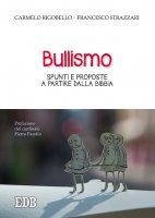 Il bullismo - Carmelo Rigobello  -  Francesco Strazzari