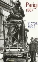 Parigi 1867 - Hugo Victor