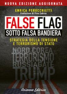 Copertina di 'False flag. Sotto falsa bandiera'