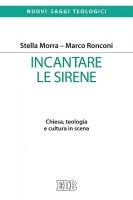 Incantare le sirene - Stella Morra, Marco Ronconi