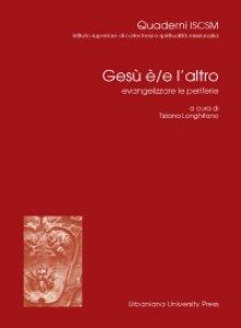 Copertina di 'Gesù è/e l'altro evangelizzare le periferie'