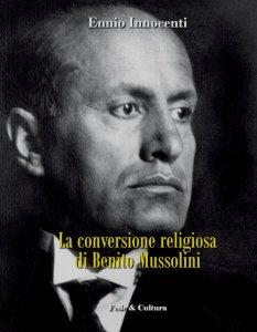 Copertina di 'La conversione religiosa di Benito Mussolini'