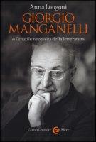 Giorgio Manganelli o l'inutile necessità della letteratura - Longoni Anna