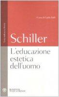 L' educazione estetica dell'uomo. Testo tedesco a fronte - Schiller Friedrich