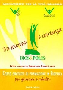 Copertina di 'Bios & polis. Tra scienza e coscienza'