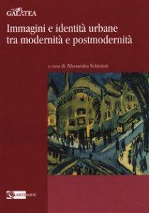 Copertina di 'Immagini e identità urbane tra modernità e postmodernità'