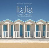 Italia coast to coast. 1 van, 50 giorni e 9585 km. Ediz. italiana e inglese - Carlini Paolo, Albertini Camilla