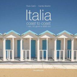 Copertina di 'Italia coast to coast. 1 van, 50 giorni e 9585 km. Ediz. italiana e inglese'