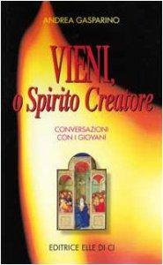 Copertina di 'Vieni, o Spirito Creatore. Conversazioni con i giovani'