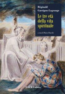Copertina di 'Le tre età della vita spirituale'