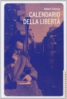 Calendario della libertà. - Albert Camus