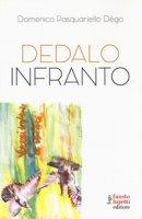 Dedalo infranto - Pasquariello Dègo Domenico