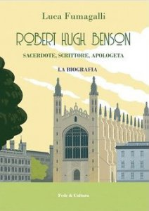 Copertina di 'Robert Hugh Benson. Sacerdote, scrittore, apologeta'