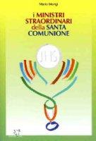 I ministri straordinari della santa comunione - Mario Morigi