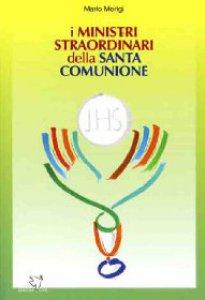 Copertina di 'I ministri straordinari della santa comunione'