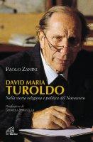 David Maria Turoldo - Paolo Zanini