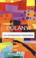 La conoscenza inespressa - Polanyi Michael