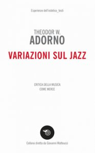 Copertina di 'Variazioni sul jazz. Critica della musica come merce'