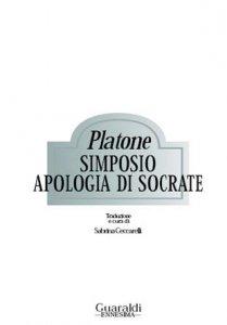 Copertina di 'Simposio - Apologia di Socrate'