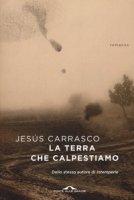 La terra che calpestiamo - Carrasco Jesús