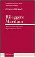 Rileggere Maritain. Attraverso un repertorio degli articoli in rivista - Grandi Giovanni