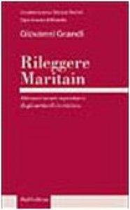Copertina di 'Rileggere Maritain. Attraverso un repertorio degli articoli in rivista'
