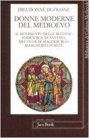 Donne moderne nel Medioevo - Dufrasne Dieudonné