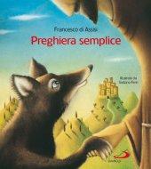 Preghiera semplice - Francesco d'Assisi (san)