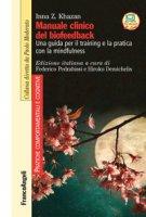 Manuale clinico del biofeedback. Una guida per il training e la pratica con la mindfulness - Khazan Inna Z.