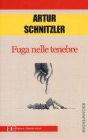 Fuga nelle tenebre - Schnitzler Arthur