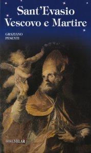 Copertina di 'Sant'Evasio vescovo e martire. Ediz. illustrata'