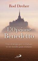 L'Opzione Benedetto - Rod Dreher