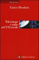 Televisione e radio nel XXI secolo - Menduni Enrico